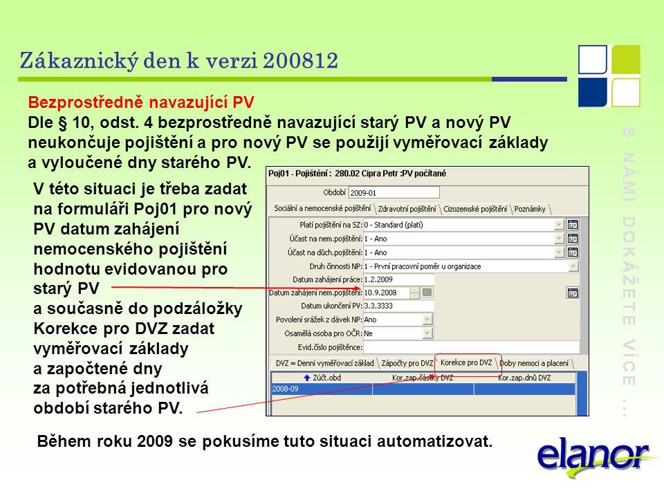 Zákaznický den k verzi 200812 Bezprostředně navazující PV