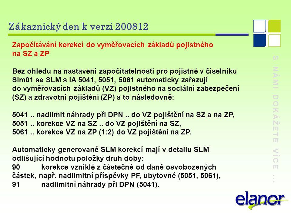 Zákaznický den k verzi 200812 Započítávání korekcí do vyměřovacích základů pojistného. na SZ a ZP.