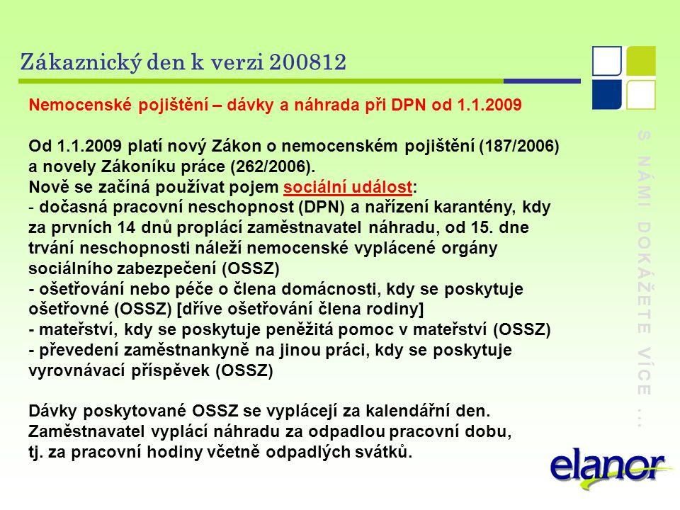 Zákaznický den k verzi 200812 Nemocenské pojištění – dávky a náhrada při DPN od 1.1.2009.