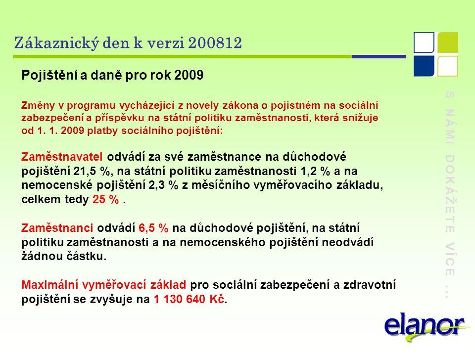 Zákaznický den k verzi 200812 Pojištění a daně pro rok 2009