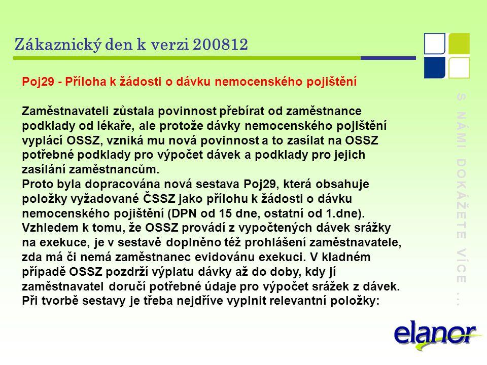 Zákaznický den k verzi 200812 Poj29 - Příloha k žádosti o dávku nemocenského pojištění.