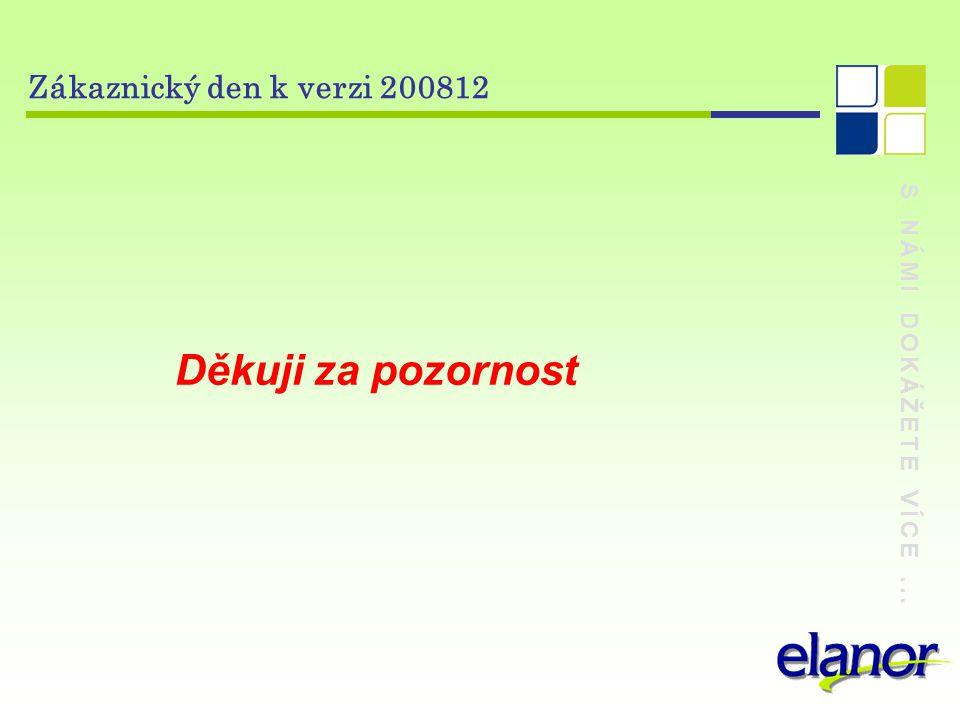 Děkuji za pozornost Zákaznický den k verzi 200812