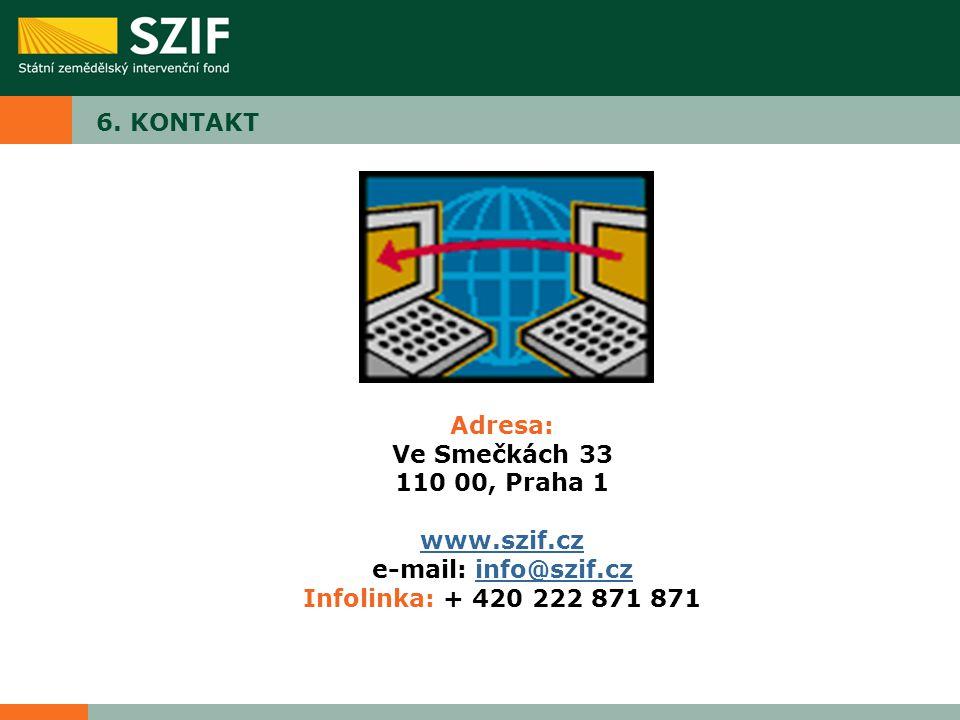 6. KONTAKT Adresa: Ve Smečkách 33. 110 00, Praha 1.