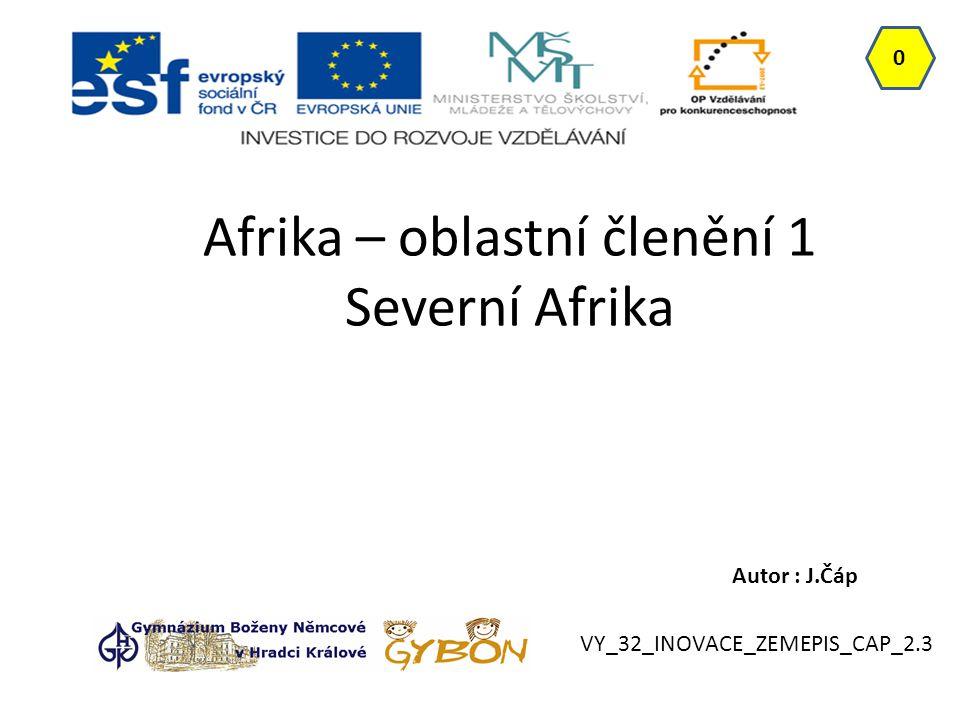 Afrika – oblastní členění 1 Severní Afrika