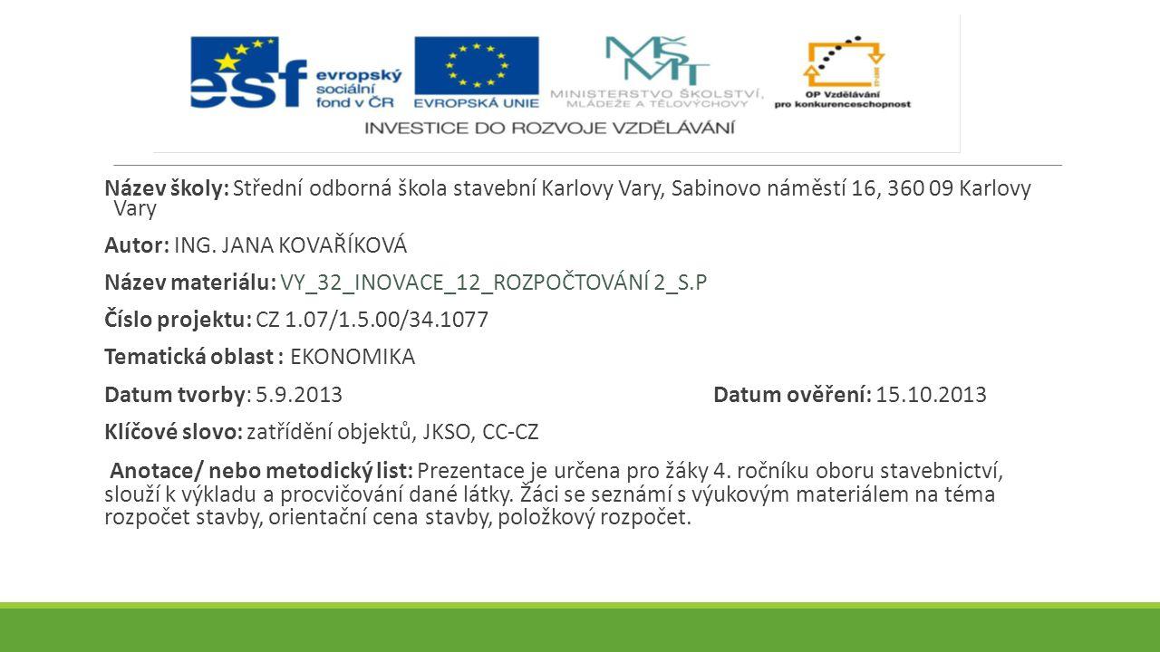 Název školy: Střední odborná škola stavební Karlovy Vary, Sabinovo náměstí 16, 360 09 Karlovy Vary