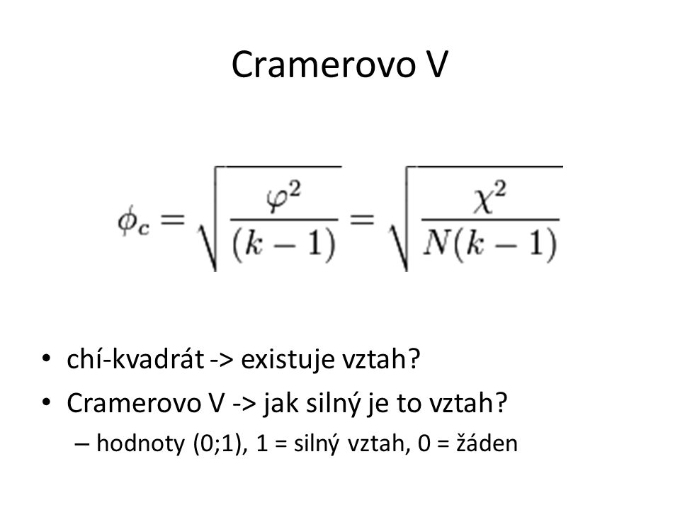 Cramerovo V chí-kvadrát -> existuje vztah