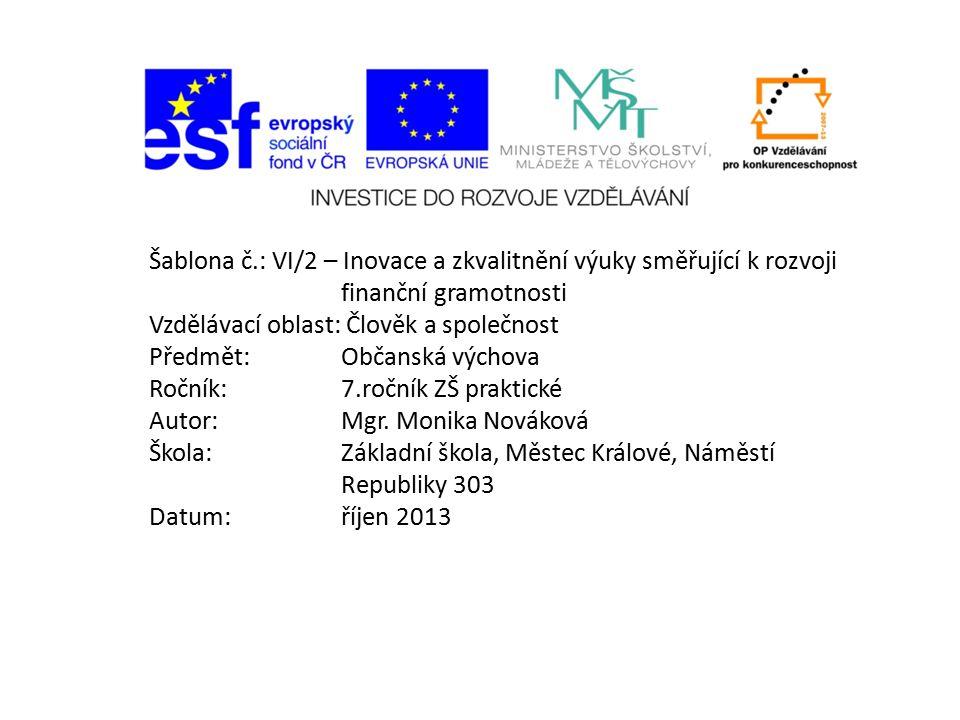 Šablona č. : VI/2 – Inovace a zkvalitnění výuky směřující k rozvoji