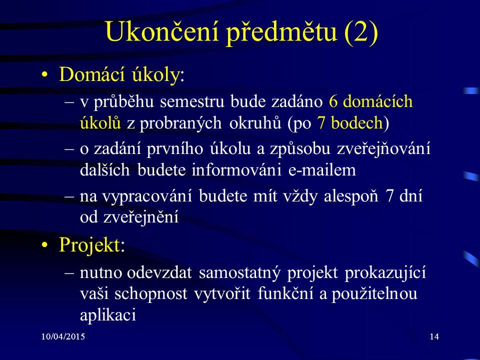 Ukončení předmětu (2) Domácí úkoly: Projekt: