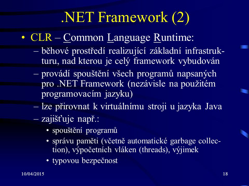 .NET Framework (2) CLR – Common Language Runtime: