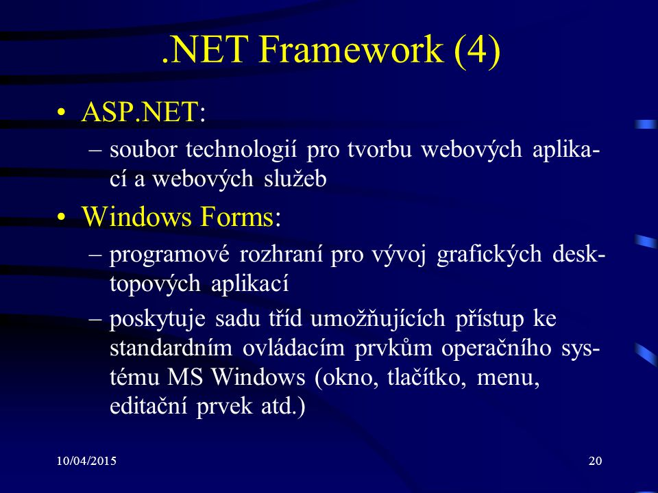 .NET Framework (4) ASP.NET: Windows Forms: