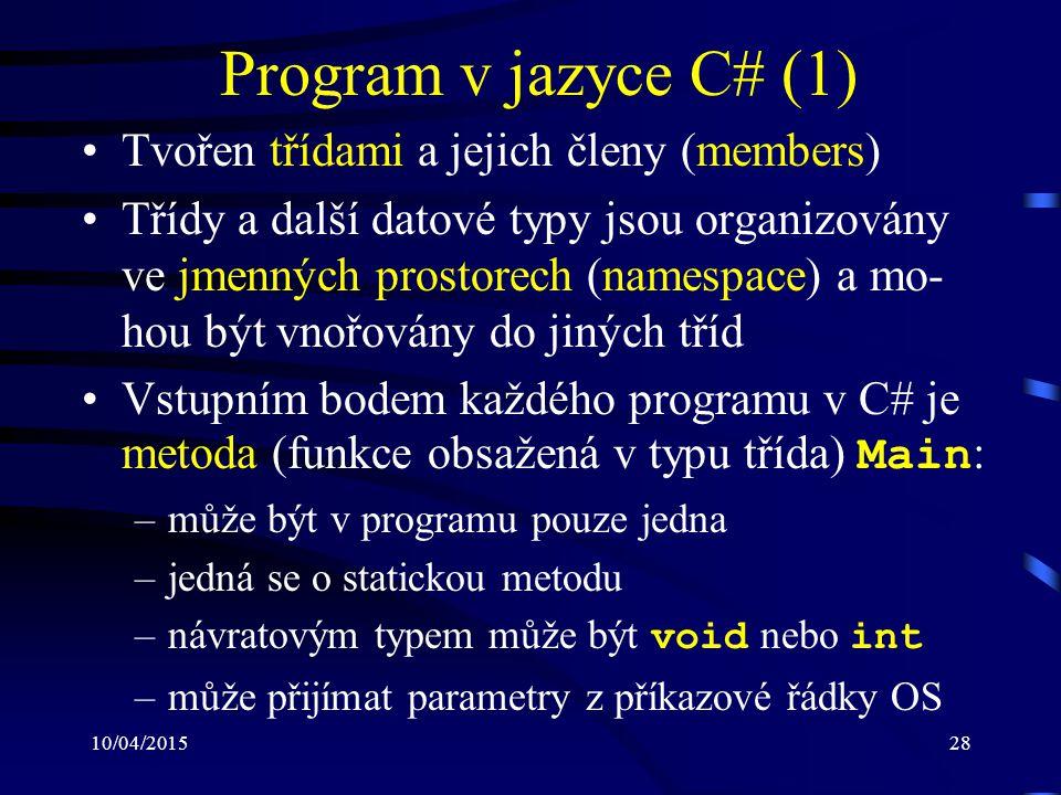 Program v jazyce C# (1) Tvořen třídami a jejich členy (members)