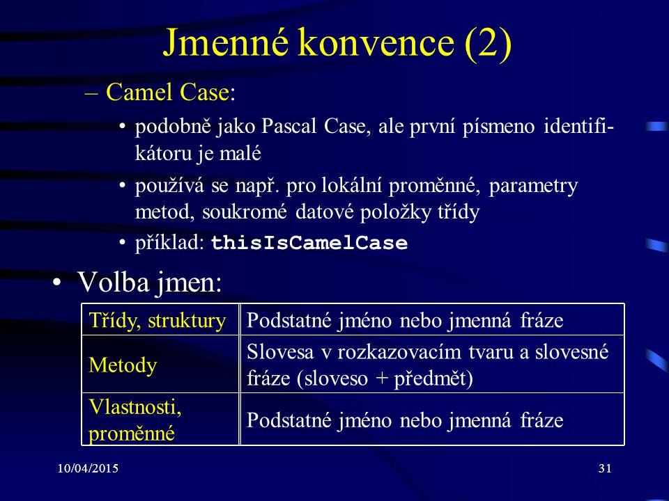 Jmenné konvence (2) Volba jmen: Camel Case: