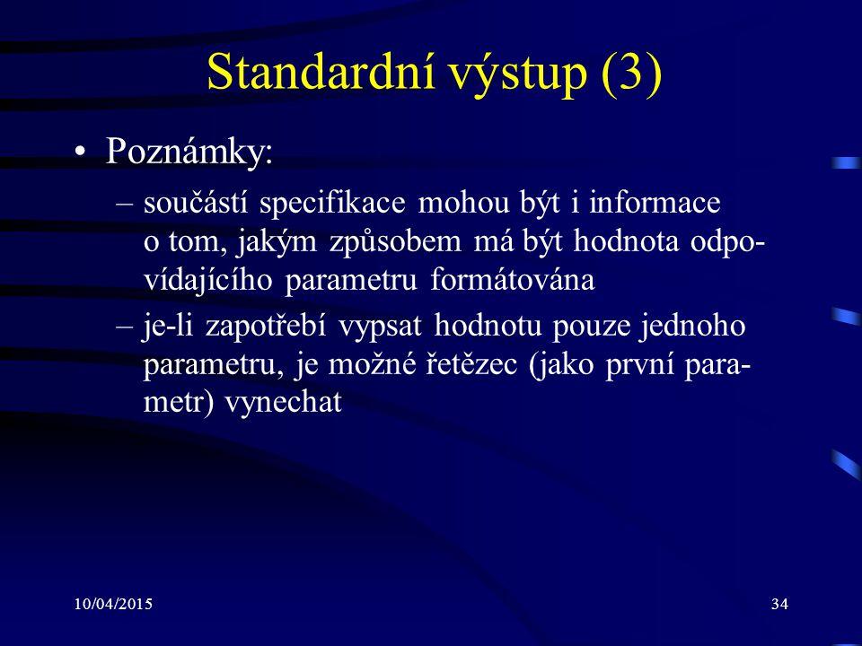 Standardní výstup (3) Poznámky: