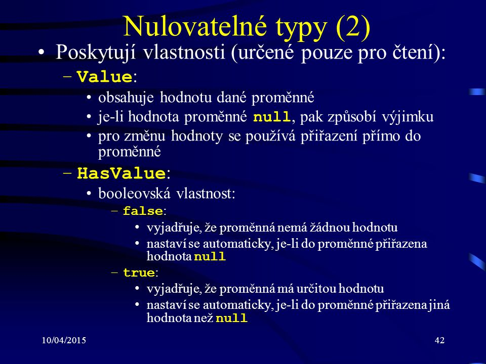 Nulovatelné typy (2) Poskytují vlastnosti (určené pouze pro čtení):