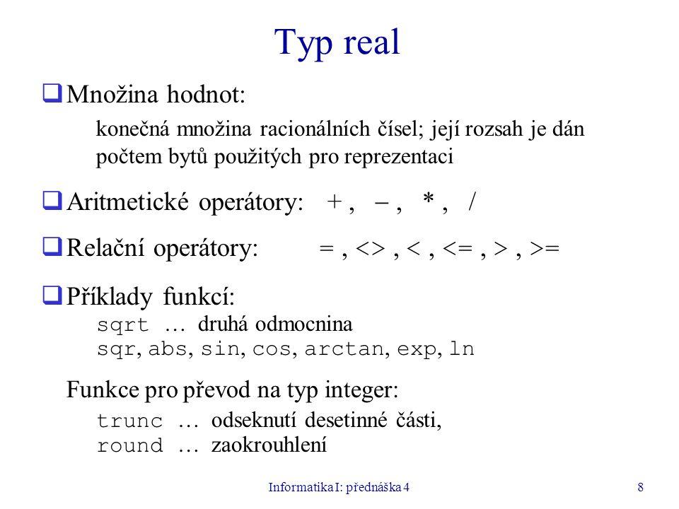Informatika I: přednáška 4