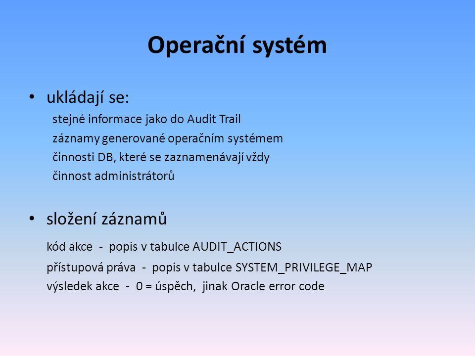 Operační systém ukládají se: složení záznamů