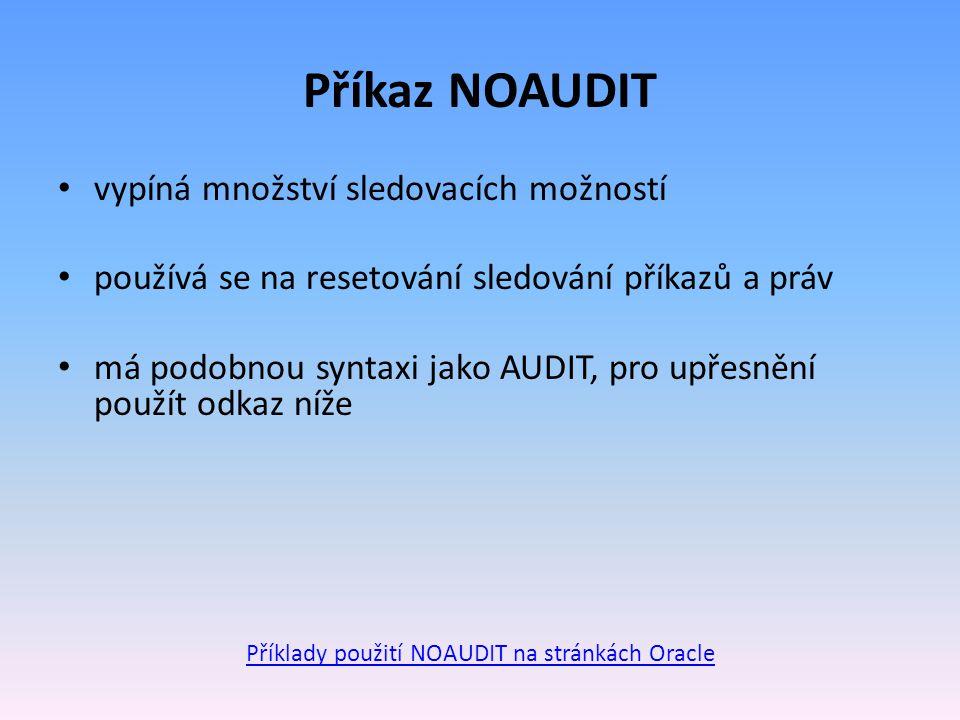 Příklady použití NOAUDIT na stránkách Oracle