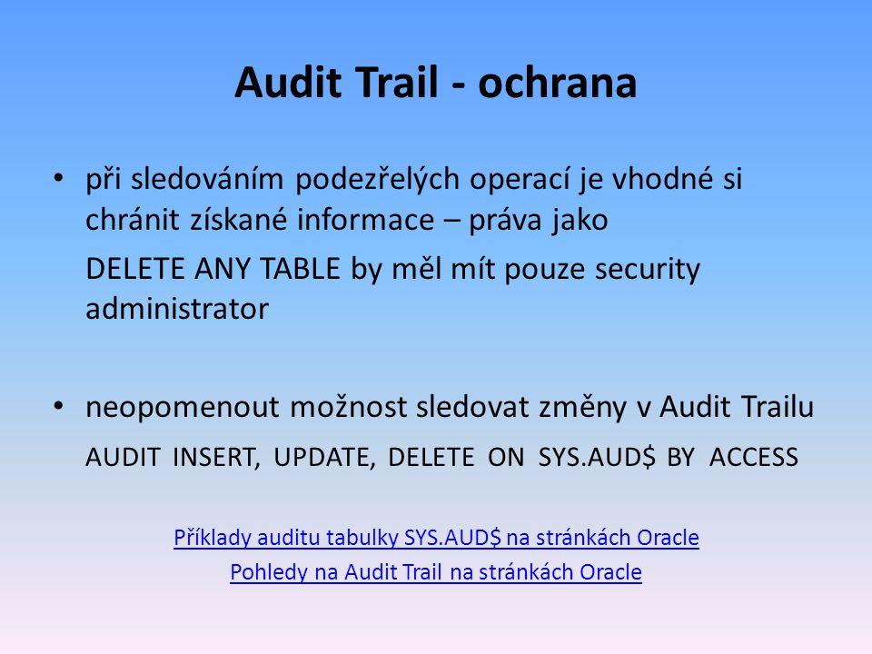 Audit Trail - ochrana při sledováním podezřelých operací je vhodné si chránit získané informace – práva jako.