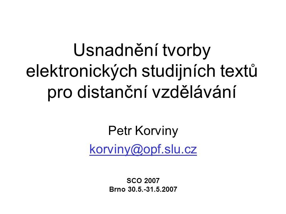 Petr Korviny korviny@opf.slu.cz SCO 2007 Brno 30.5.-31.5.2007