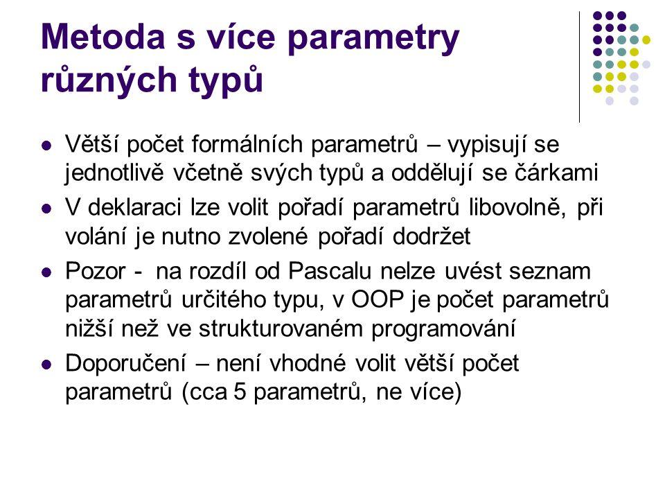 Metoda s více parametry různých typů