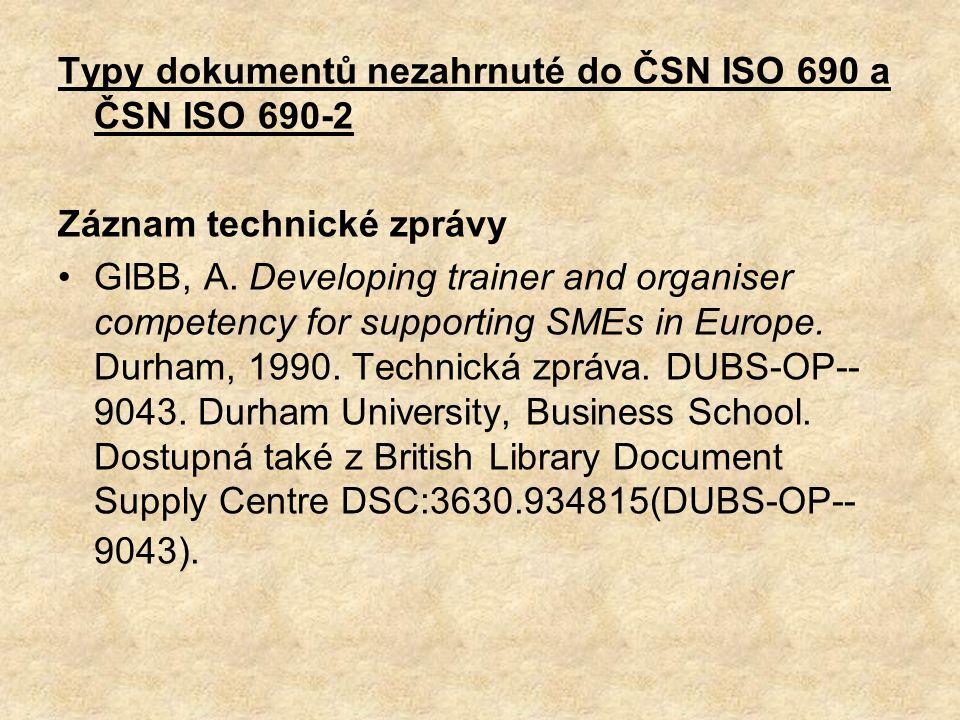 Typy dokumentů nezahrnuté do ČSN ISO 690 a ČSN ISO 690-2