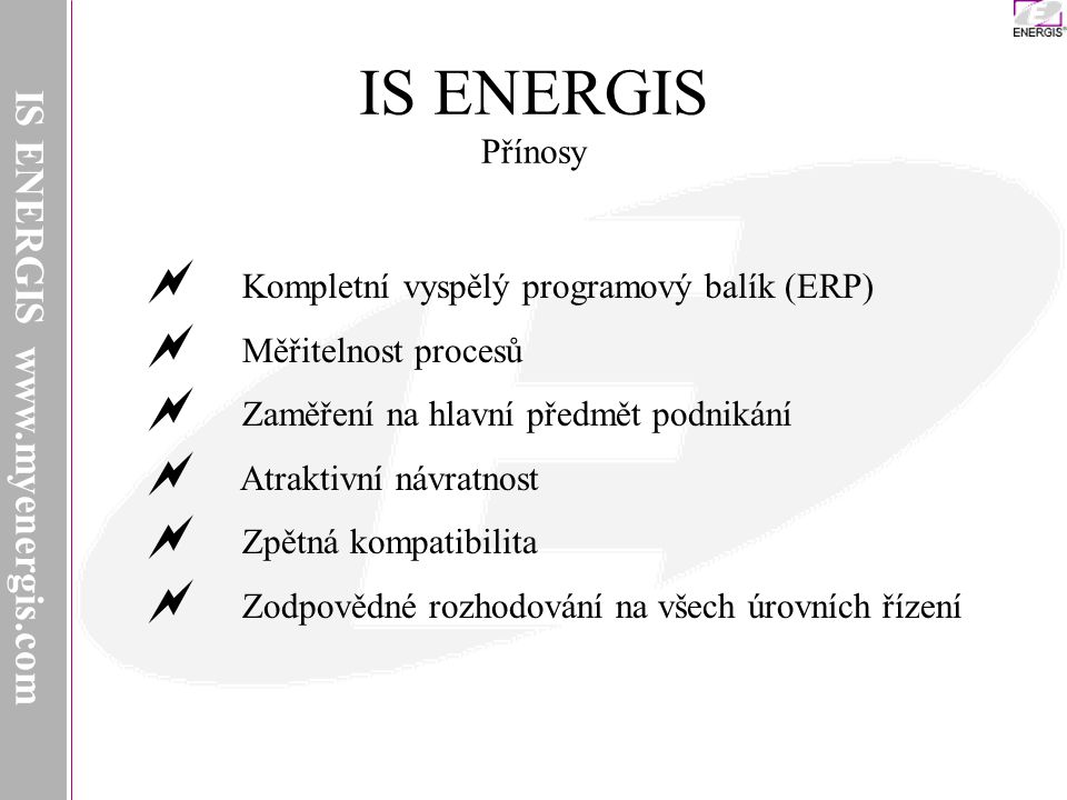IS ENERGIS Přínosy IS ENERGIS