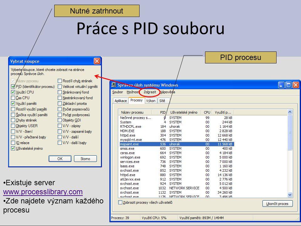 Práce s PID souboru Nutné zatrhnout PID procesu