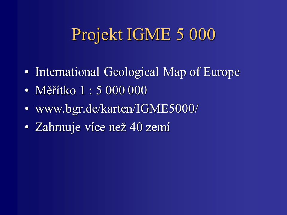 Projekt IGME International Geological Map of Europe