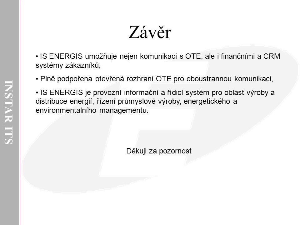 INSTAR ITS Závěr. IS ENERGIS umožňuje nejen komunikaci s OTE, ale i finančními a CRM systémy zákazníků,
