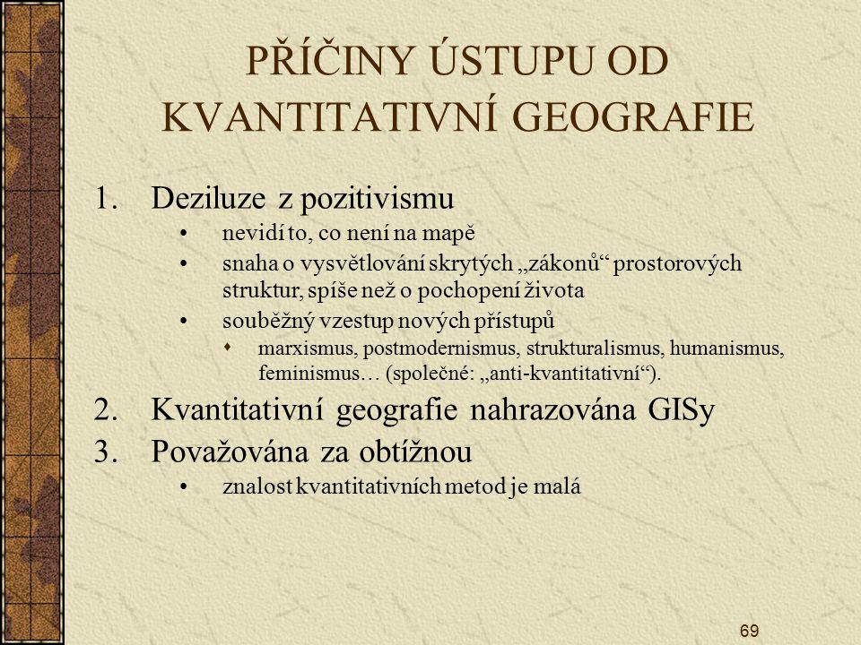 PŘÍČINY ÚSTUPU OD KVANTITATIVNÍ GEOGRAFIE