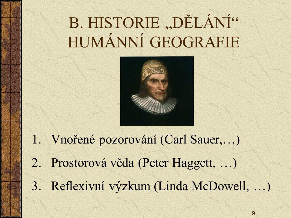 """B. HISTORIE """"DĚLÁNÍ HUMÁNNÍ GEOGRAFIE"""