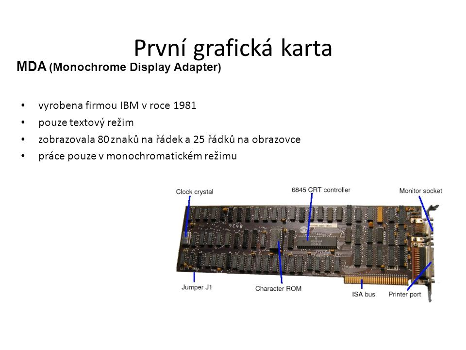 První grafická karta MDA (Monochrome Display Adapter)