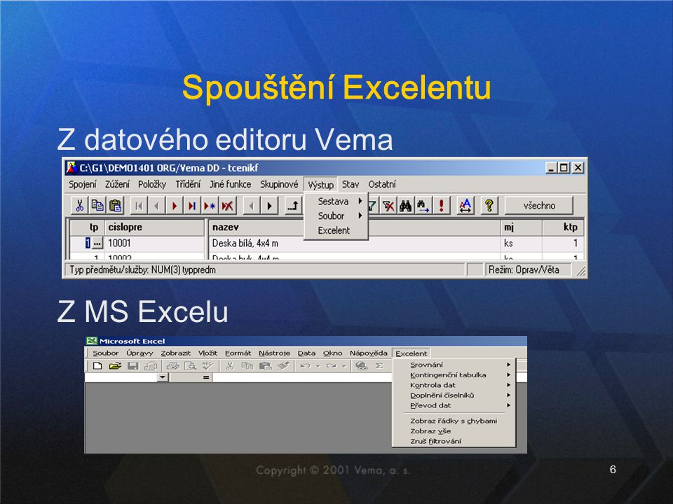 Spouštění Excelentu Z datového editoru Vema Z MS Excelu