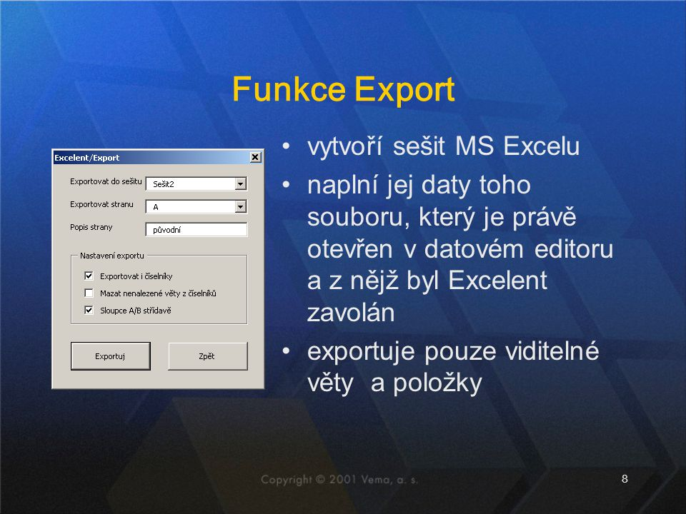 Funkce Export vytvoří sešit MS Excelu
