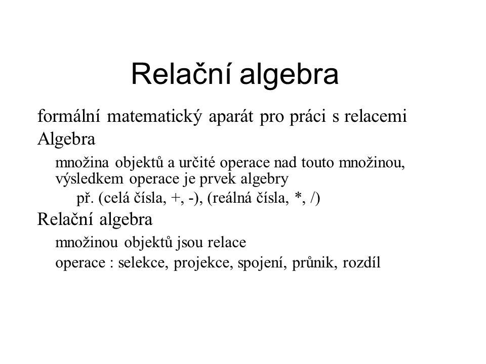 Relační algebra formální matematický aparát pro práci s relacemi