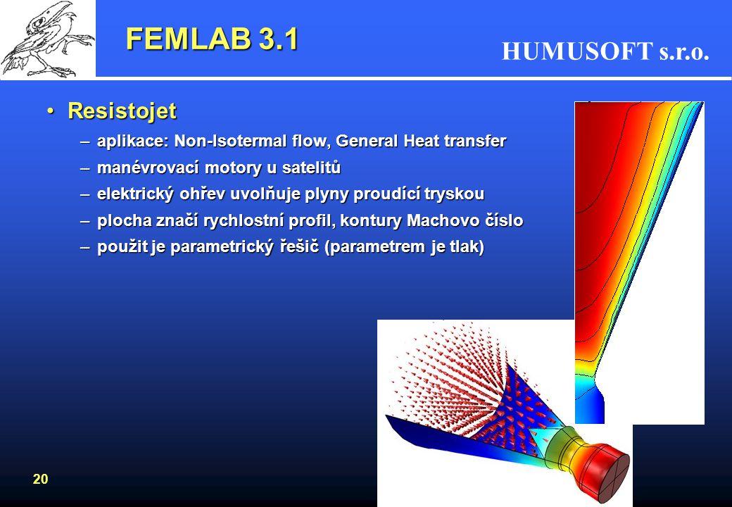 FEMLAB 3.1 Resistojet. aplikace: Non-Isotermal flow, General Heat transfer. manévrovací motory u satelitů.