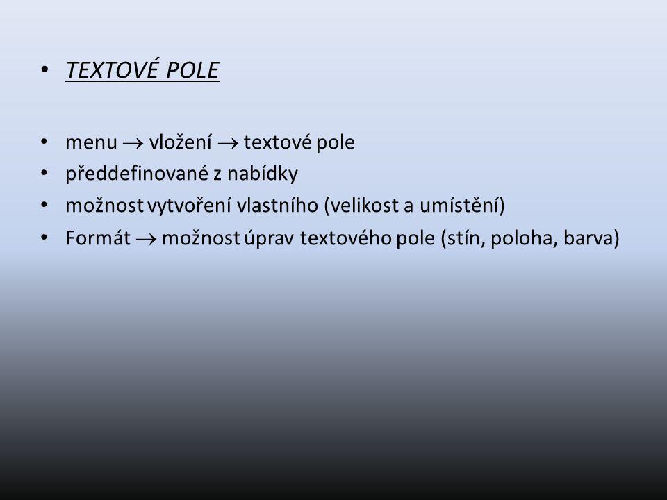 TEXTOVÉ POLE menu  vložení  textové pole předdefinované z nabídky