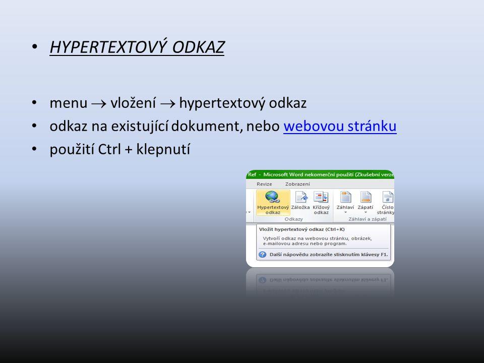HYPERTEXTOVÝ ODKAZ menu  vložení  hypertextový odkaz