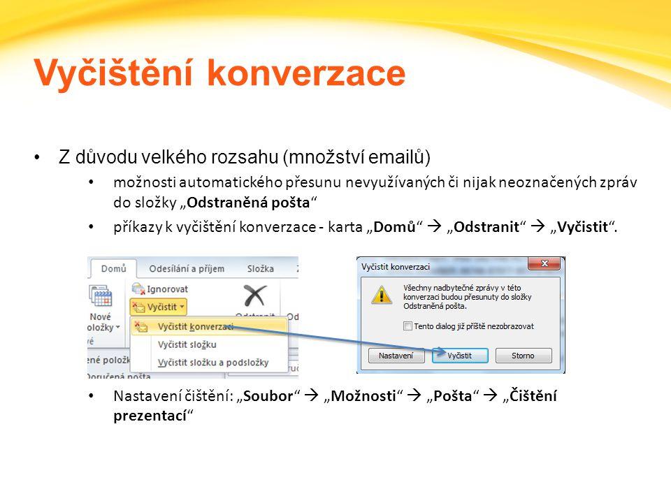 Vyčištění konverzace Z důvodu velkého rozsahu (množství emailů)