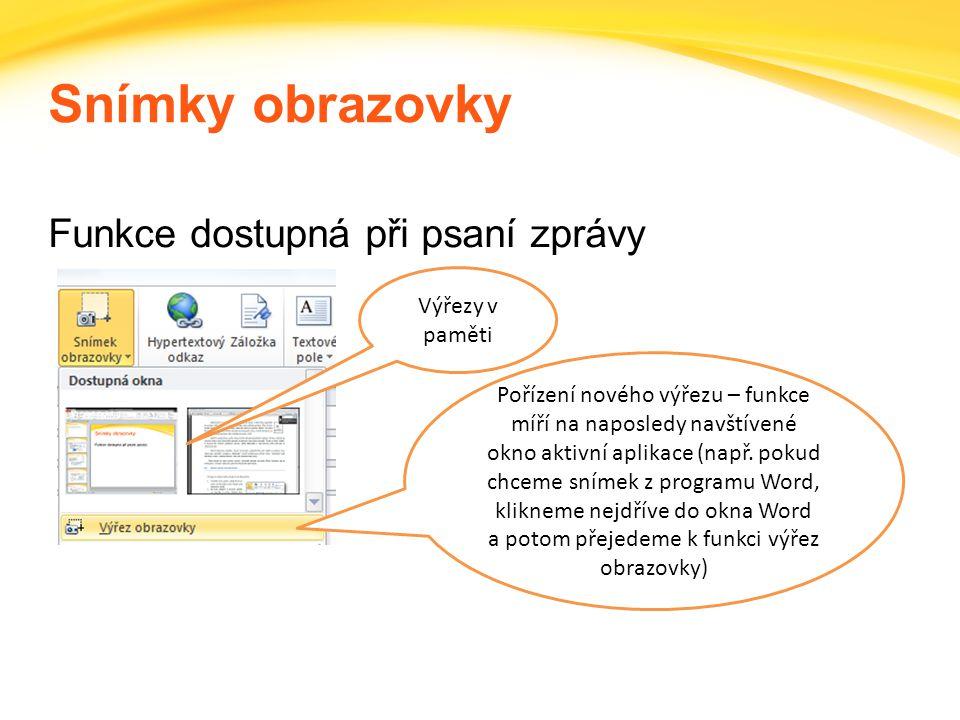 Snímky obrazovky Funkce dostupná při psaní zprávy Výřezy v paměti