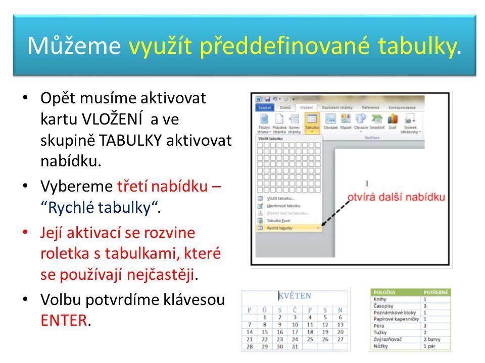 Můžeme využít předdefinované tabulky.