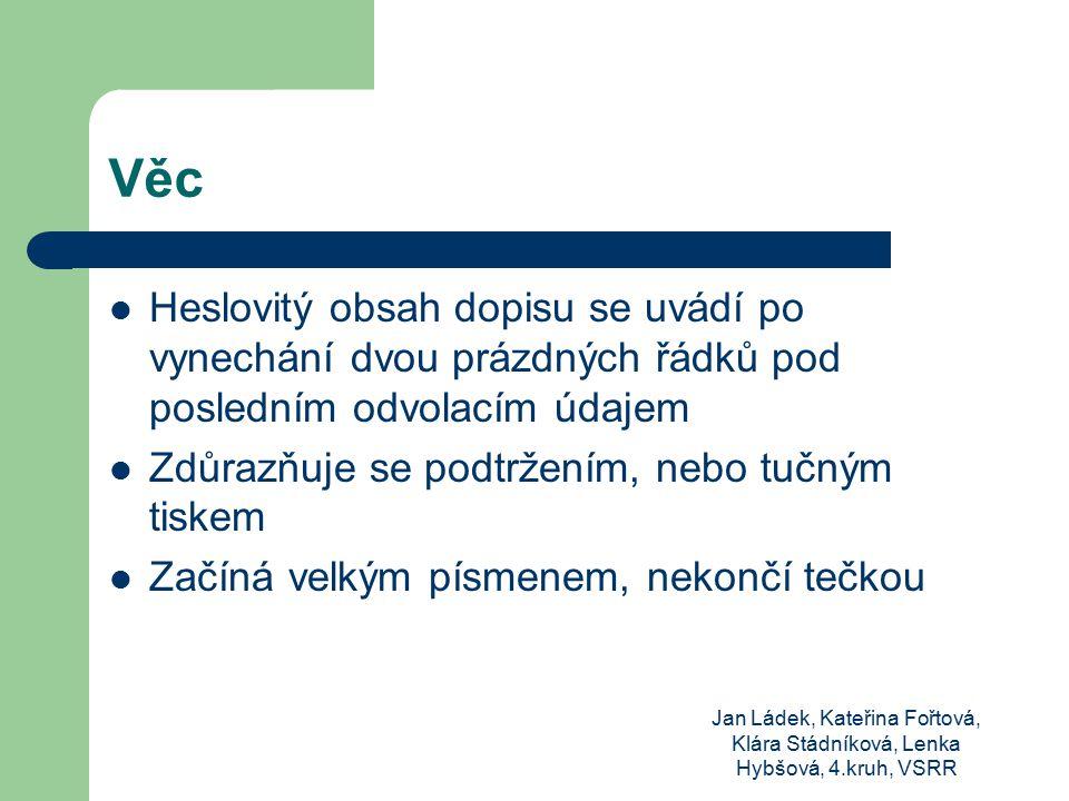 Věc Heslovitý obsah dopisu se uvádí po vynechání dvou prázdných řádků pod posledním odvolacím údajem.