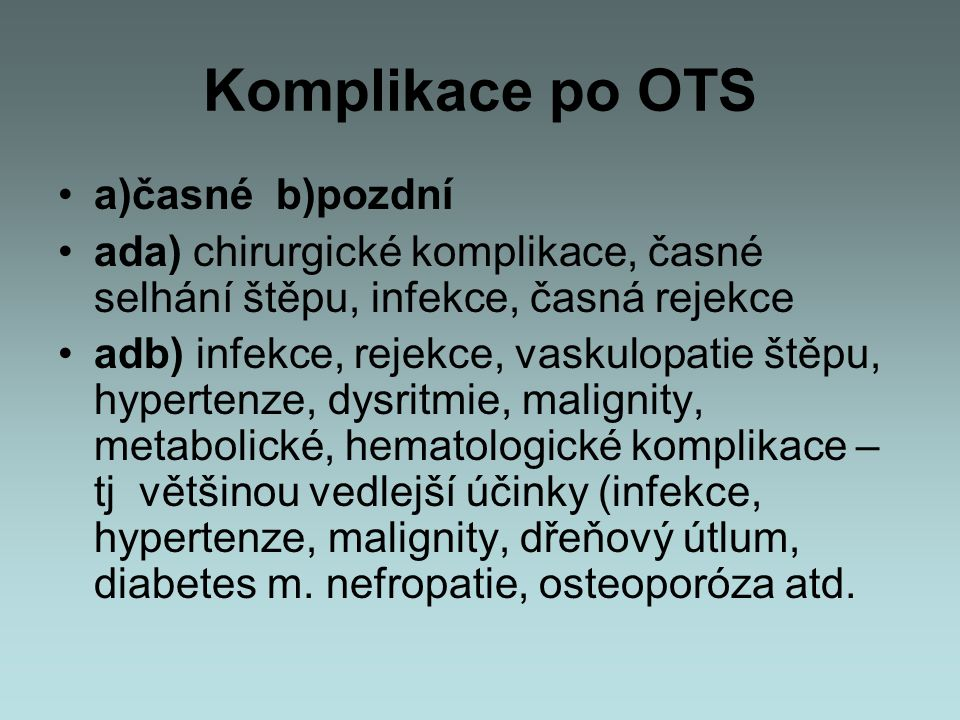 Komplikace po OTS a)časné b)pozdní