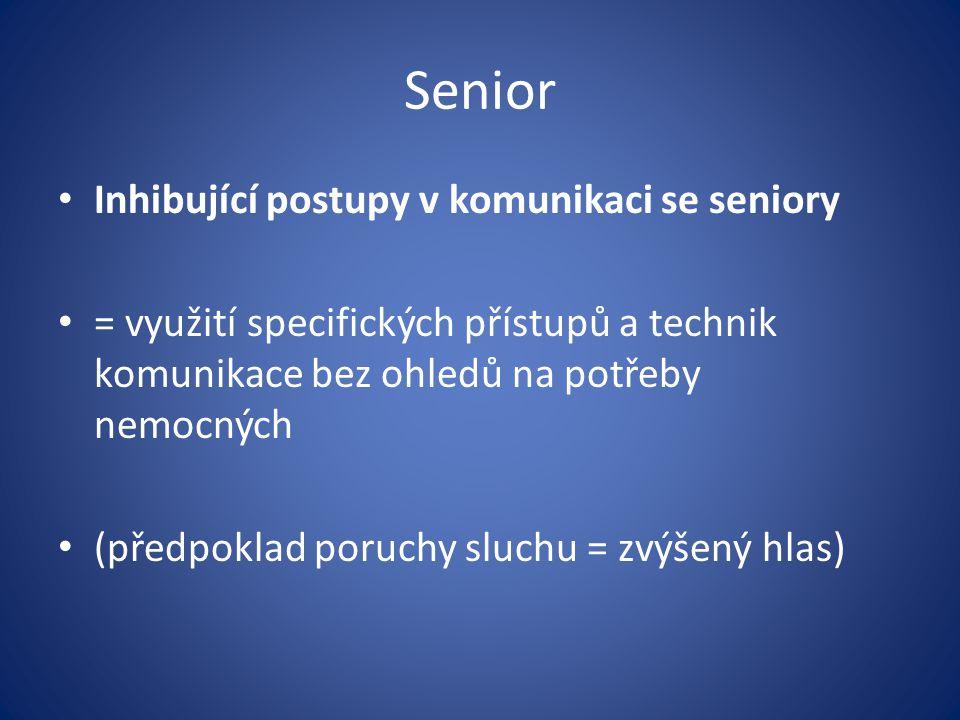 Senior Inhibující postupy v komunikaci se seniory