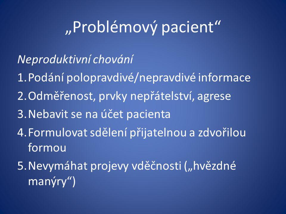"""""""Problémový pacient Neproduktivní chování"""