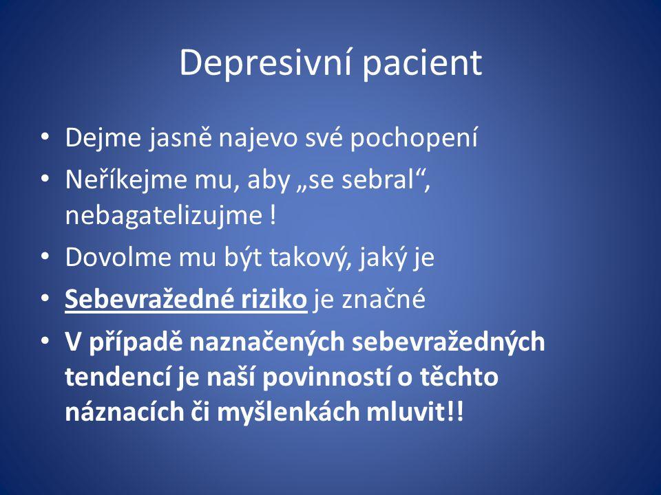 Depresivní pacient Dejme jasně najevo své pochopení