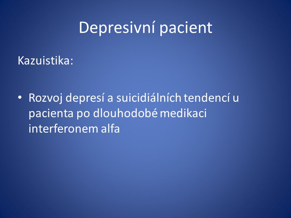 Depresivní pacient Kazuistika: