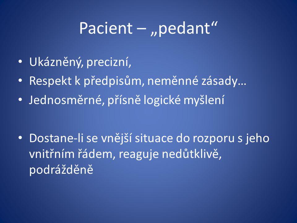 """Pacient – """"pedant Ukázněný, precizní,"""