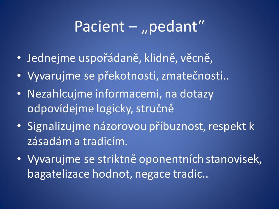 """Pacient – """"pedant Jednejme uspořádaně, klidně, věcně,"""