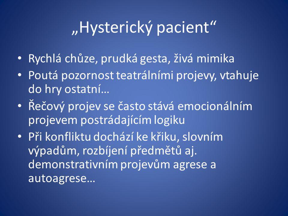 """""""Hysterický pacient Rychlá chůze, prudká gesta, živá mimika"""